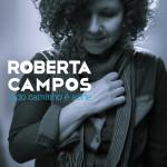 Capa - Roberta Campos - Todo Caminho é Sorte